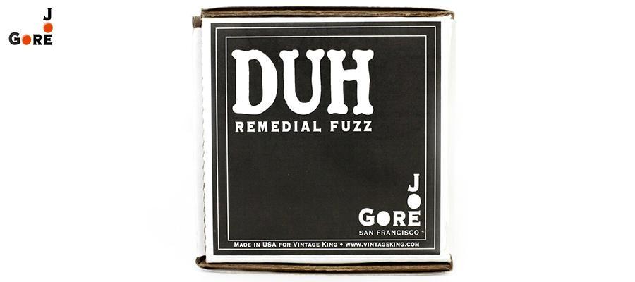 Joe Gore DUH Remedial Fuzz